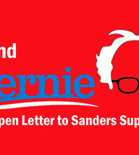 Beyond Bernie: An Open Letter to Sanders Supporters