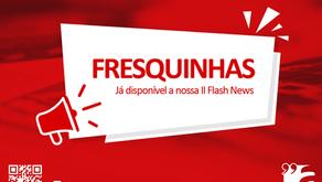 """II Flash News com notícias """"fresquinhas"""""""