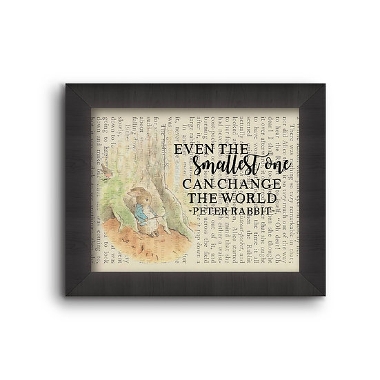 Even The Smallest One Can Change The World - Peter Rabbit 5X7