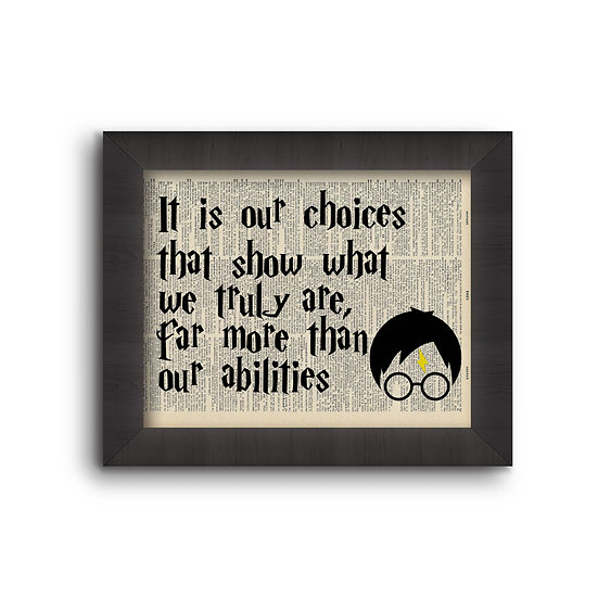 It Is Our Choices - Harry Potter 5X7