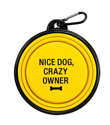 Silicone Travel Dog Bowl - Nice Dog, Crazy Owner