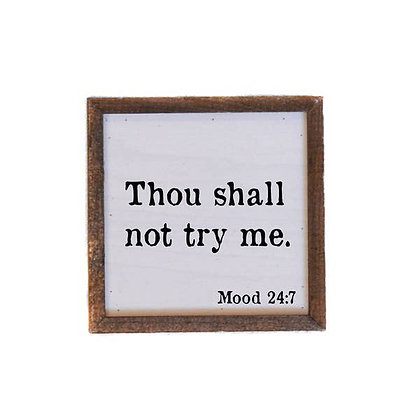 Wall Art - Thou Shall Not Try Me 6x6