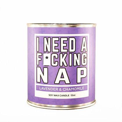 Soy Candle - I Need A F*cking Nap - 12 oz