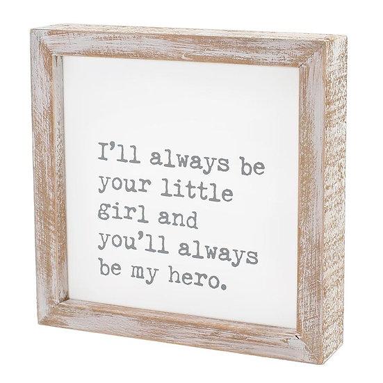 My Hero Framed Sign