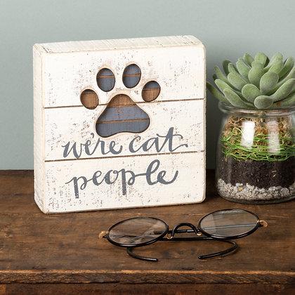 Slat Box Sign - We're Cat People
