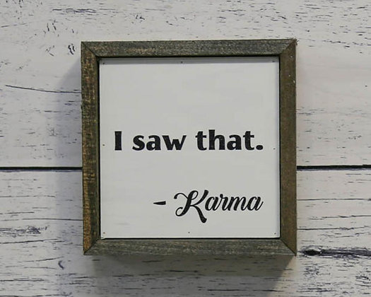 """I Saw That"" 6X6 Wall Art Sign"