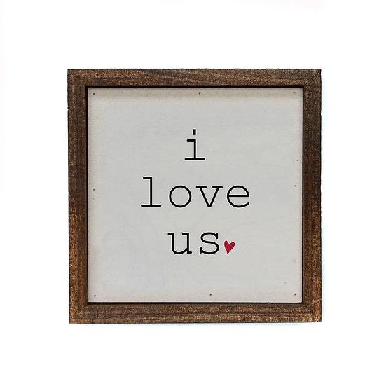 Wall Art - I Love Us 6X6