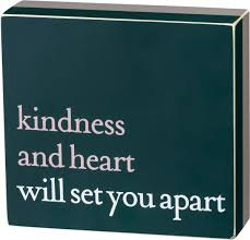 Box Sign - Kindness And Heart Will Set You Apart