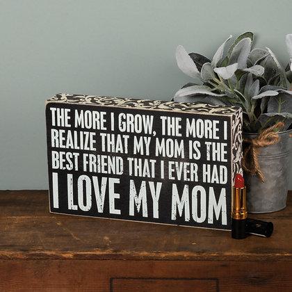 Box Sign - Love My Mom
