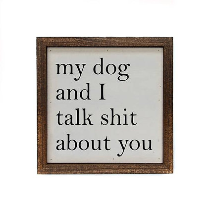 6x6 Wall Art My Dog And I Talk About You