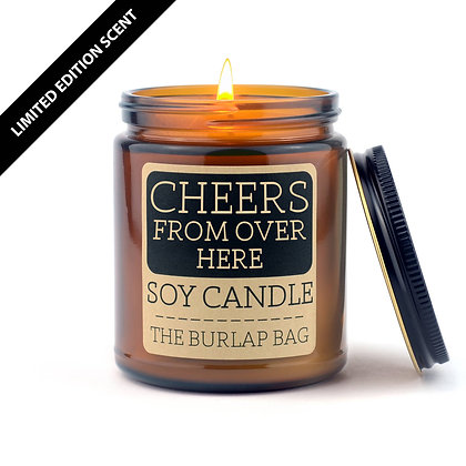 Soy Candle - Cheers From Over Here 9 oz