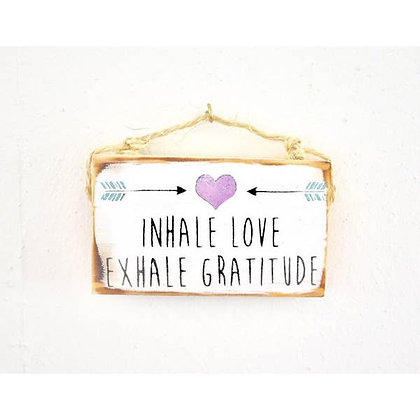 3 x 6 Inhale Love Exhale Gratitude