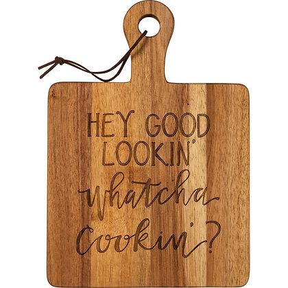 Cutting Board - Hey Good Lookin'