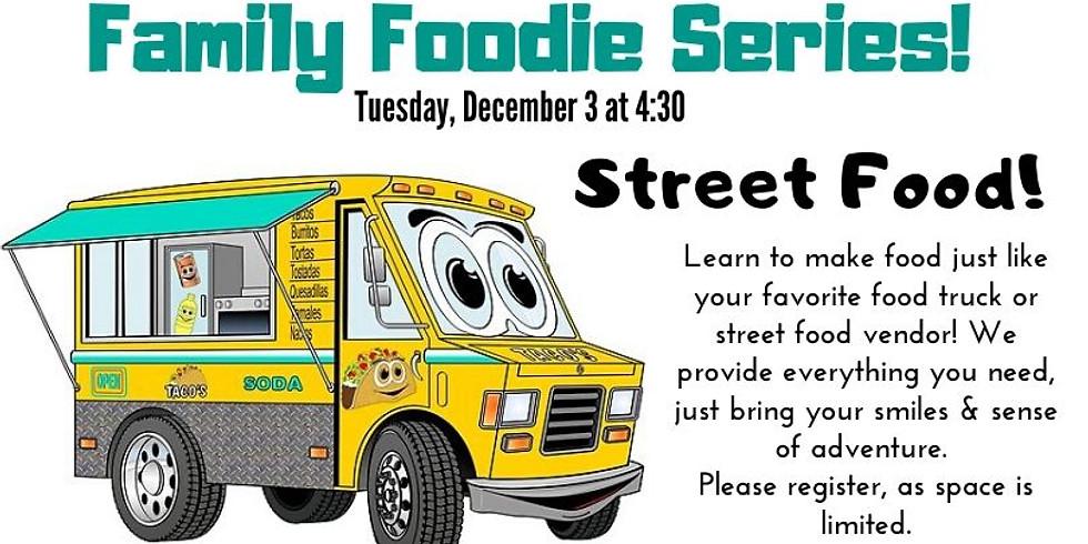 Family Foodie Series: Street Food!