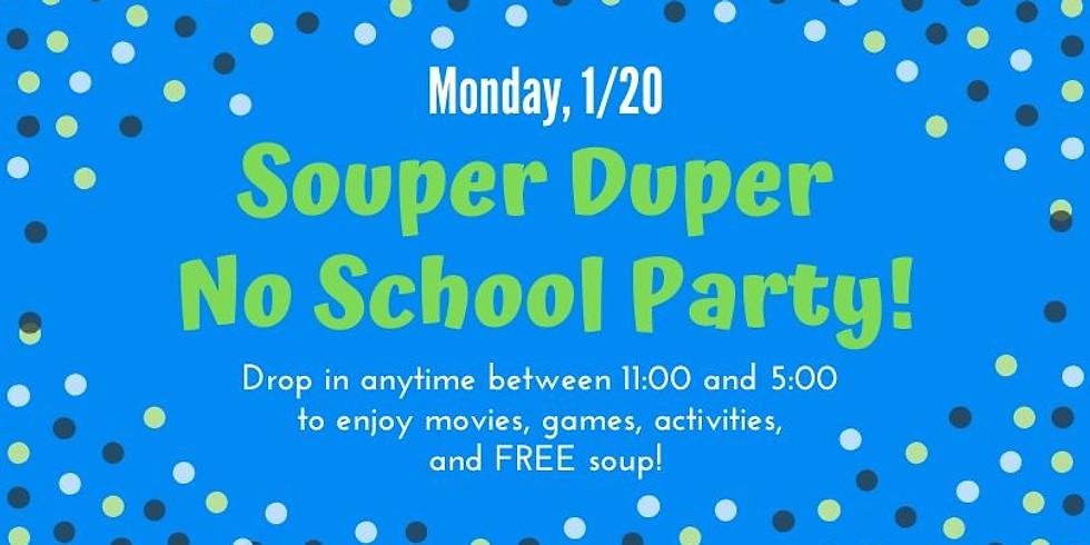 Souper Duper No School Party!