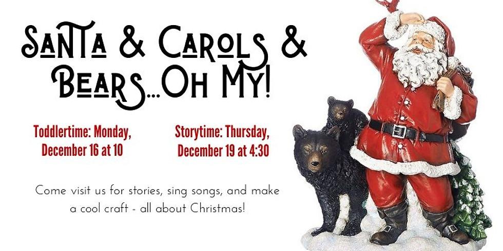 Santa & Carols & Bears...Oh My!