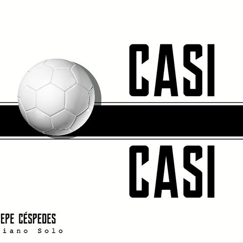 CD Casi Casi - Pepe Céspedes
