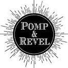 Pomp and Revel