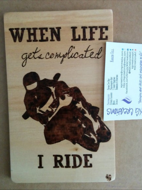 When Life Gets Complicated, I Ride (sm)
