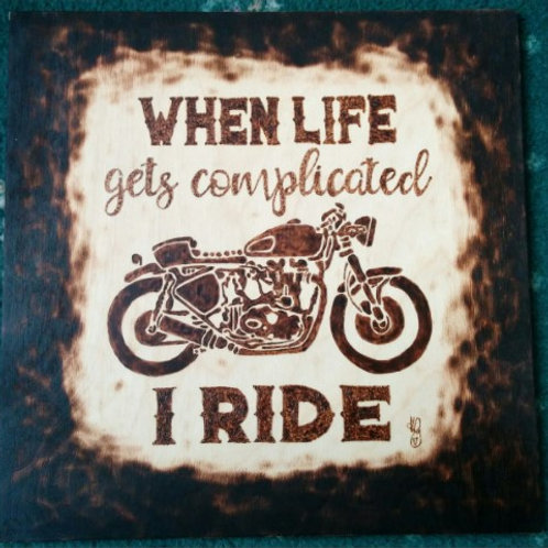 When Life Gets Complicated, I Ride (Lge)
