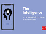 The Economist's 'The Intelligence' current affairs podcast - mix