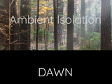 Ambient Isolation - 'Dawn' - field recordings