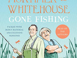 'Mortimer & Whitehouse Gone Fishing' audiobook - sound design and mix
