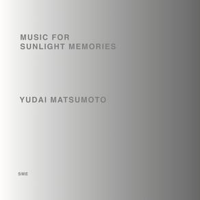 """ピアノソロアルバム """"MUSIC FOR SUNLIGHT MEMORIES"""""""