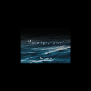 """青山亮 """"Moonlight diver"""""""