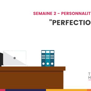 """Le trait """"Perfectionniste"""""""