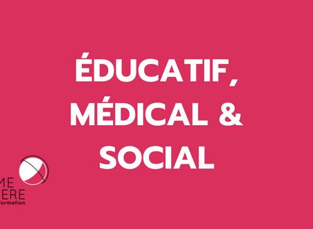 Les secteurs éducatif, médical et social.