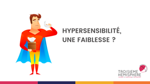 Hypersensible, une faiblesse ?