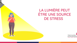 La lumière stresse ? Oui.