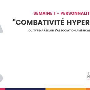 """La """"combativité hyperactive"""" ou Type-A"""