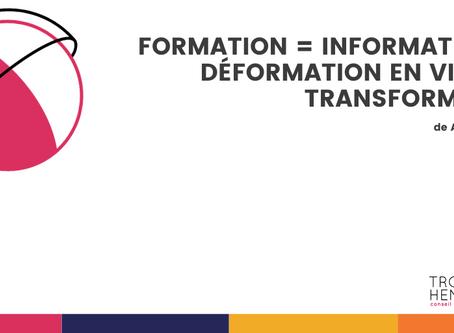 Formation = information de déformation en visée de transformation