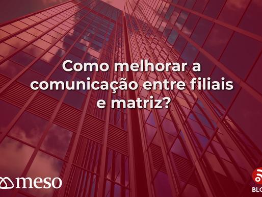 Como melhorar a comunicação entre filiais e matriz?