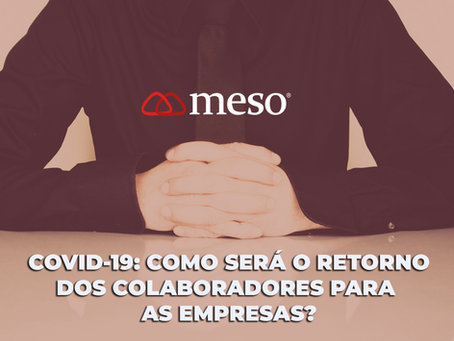 Covid-19: como será o retorno dos colaboradores paras as empresas?