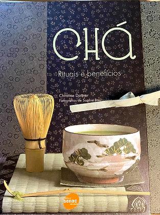 Chá, rituais e benefícios