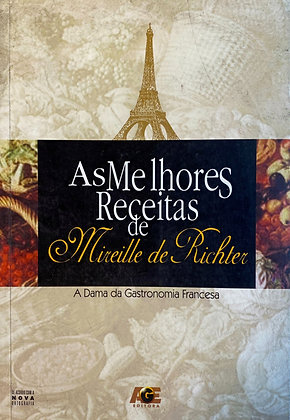 As melhores receitas de Mireille de Richter