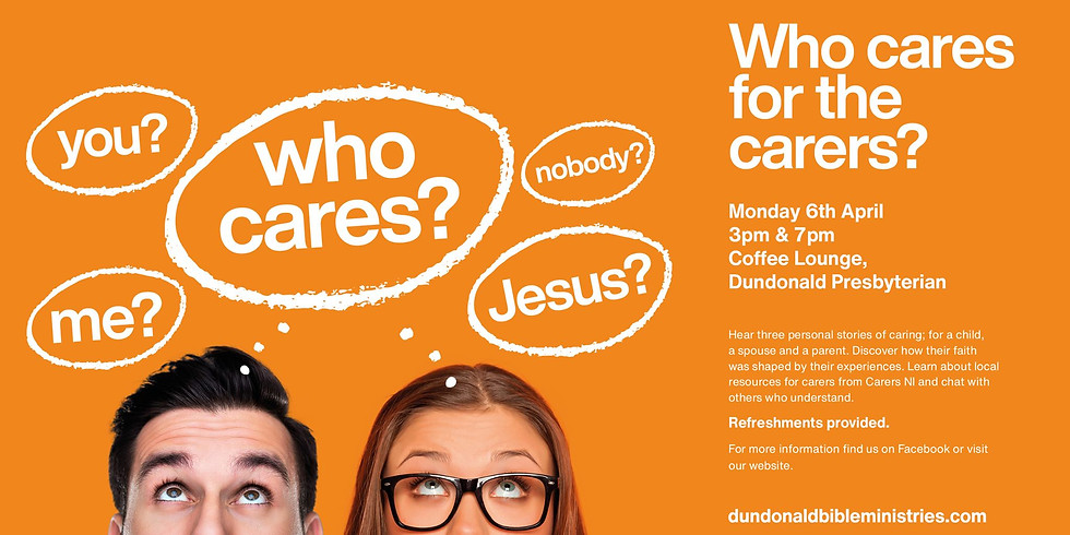 Dundonald Bible Ministries - Who cares for the carers?
