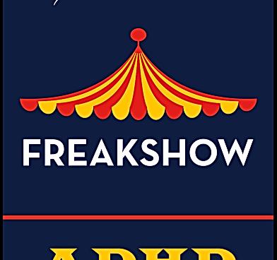 ADHD Freakshow