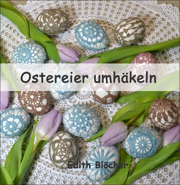 Anleitungsheft: Ostereier umhaekeln