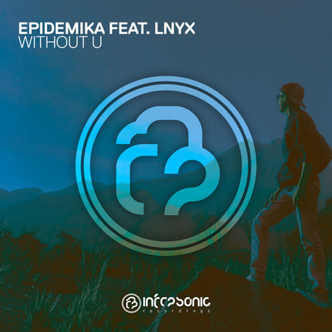 Infrasonic Recordings UK relaunches  with Epidemika's 'Without U' feat. LNYX