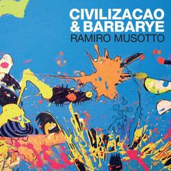 CIVILIZACAO & BARBARYE, R. Musotto
