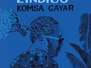 """Nouvel album de Lindigo """"KOMSA GAYAR""""."""