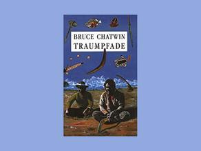 Bruce Chatwin - TRAUMPFADE