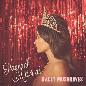 Kacey Musgraves - Pageant Material (2015)