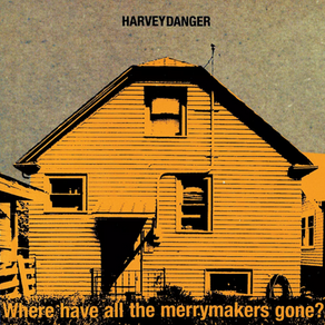 Harvey Danger -  Where Have All The Merrymakers Gone? (1997)