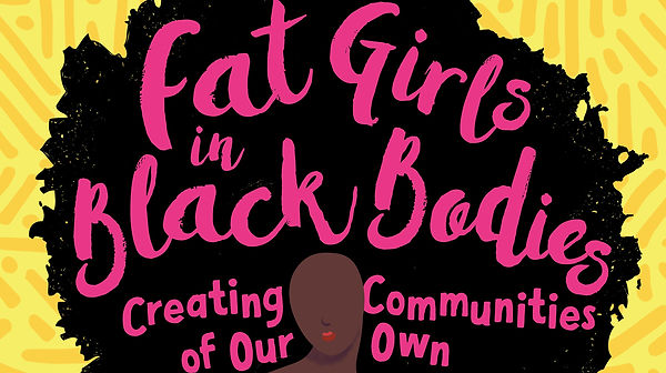 Fat Girls in Black Bodies.jpg