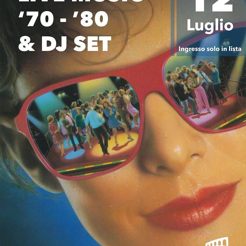 LIVE MUSIC '70 - '80 & DJ SET